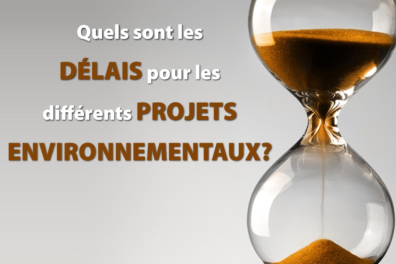 Délais pour les projets environnementaux